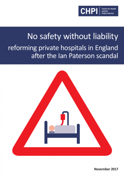 No safety without liability: reforming private hospitals in England after the Ian Paterson scandal