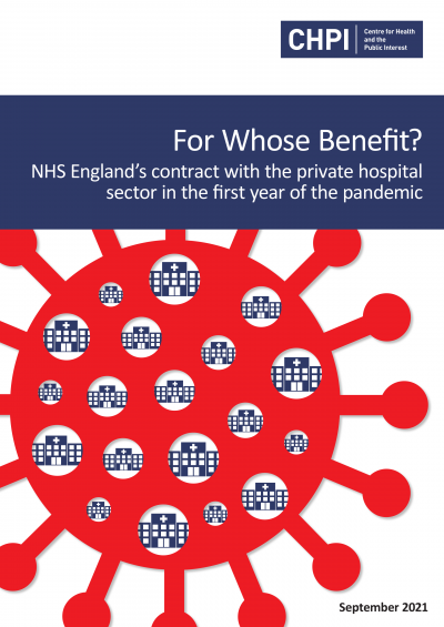 For Whose Benefit? NHS England's contract with the private hospital sector in the first year of the pandemic
